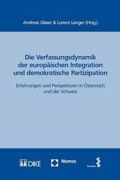 Die Verfassungsdynamik der europäischen Integration und demokratische Partizipation von Glaser,  Andreas, Langer,  Lorenz