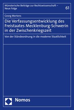 Die Verfassungsentwicklung des Freistaates Mecklenburg-Schwerin in der Zwischenkriegszeit von Mertens,  Georg