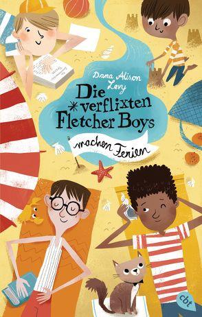 Die verflixten Fletcher Boys machen Ferien von Frischer,  Catrin, Karipidou,  Maria, Levy,  Dana Alison