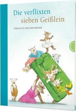 Die verflixten sieben Geißlein von Meschenmoser,  Sebastian