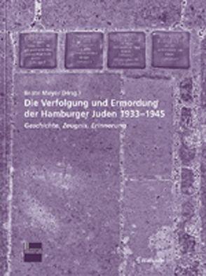 Die Verfolgung und Ermordung der Hamburger Juden 1933-1945 von Meyer,  Beate