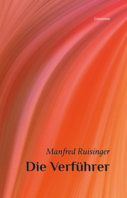 Die Verführer von Ruisinger,  Manfred