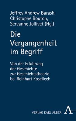 Die Vergangenheit konzeptualisieren von Barash,  Jeffrey Andrew, Bouton,  Christophe, Jollivet,  Servanne