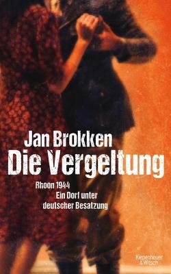 Die Vergeltung – Rhoon 1944 von Brokken,  Jan, Van Beuningen,  Helga