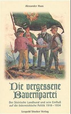 Die vergessene Bauernpartei von Haas,  Alexander