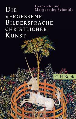 Die vergessene Bildersprache christlicher Kunst von Schmidt,  Heinrich, Schmidt,  Margarethe