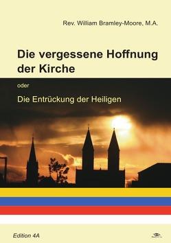Die vergessene Hoffnung der Kirche von Bramley-Moore,  William, Thiel,  Rosemarie
