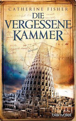 Die vergessene Kammer von Fisher,  Catherine, Thon,  Wolfgang