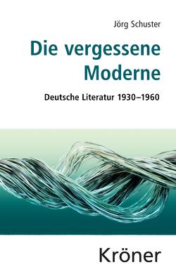 Die vergessene Moderne von Schuster,  Jörg