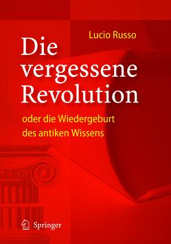 Die vergessene Revolution oder die Wiedergeburt des antiken Wissens von Deninger,  B., Russo,  Lucio