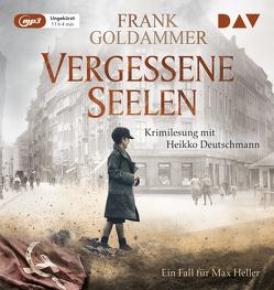 Die Vergessenen. Ein Fall für Max Heller von Deutschmann,  Heikko, Goldammer,  Frank