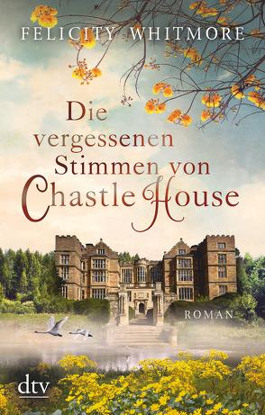 Die vergessenen Stimmen von Chastle House von Whitmore,  Felicity