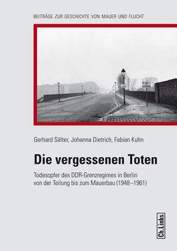 Die vergessenen Toten von Dietrich,  Johanna, Kuhn,  Fabian, Sälter,  Gerhard