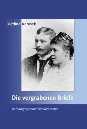 Die vergrabenen Briefe von Karasek,  Dietlind