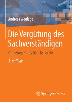 Die Vergütung des Sachverständigen von Weglage,  Andreas