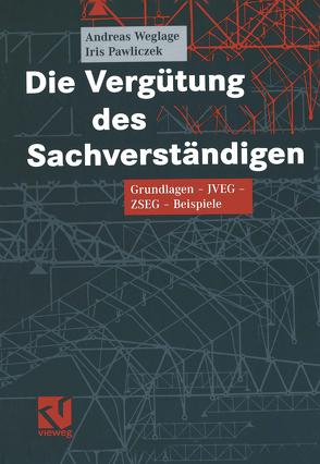 Die Vergütung des Sachverständigen von Pawliczek,  Iris, Weglage,  Andreas