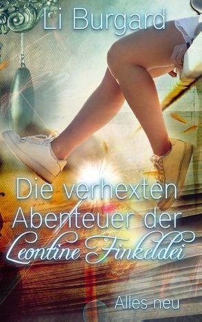 Die verhexten Abenteuer der Leontine Finkeldei von Burgard,  Li