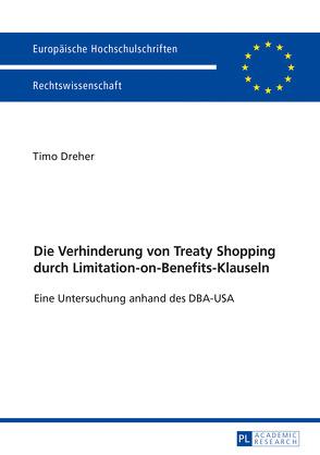 Die Verhinderung von Treaty Shopping durch Limitation-on-Benefits-Klauseln von Dreher,  Timo