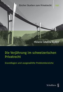 Die Verjährung im schweizerischen Privatrecht von Gottini,  Melanie Catalina