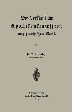 Die verkäufliche Apothekenkonzession nach preußischem Recht von Lewinsky,  Hermann