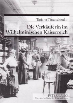 Die Verkäuferin im Wilhelminischen Kaiserreich von Timoschenko,  Tatjana