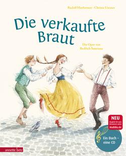 Die verkaufte Braut von Herfurtner,  Rudolf, Unzner,  Christa