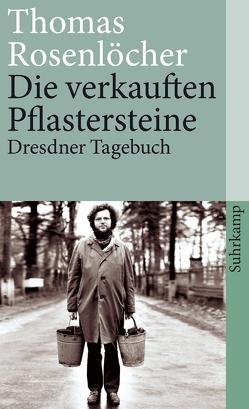 Die verkauften Pflastersteine von Rosenlöcher,  Thomas