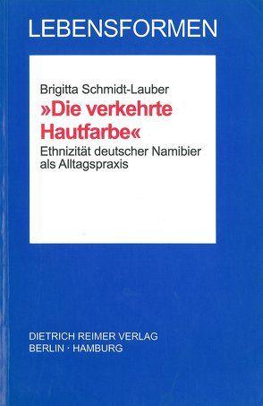 Die verkehrte Hautfarbe von Schmidt-Lauber,  Brigitta