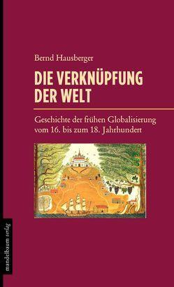 Die Verknüpfung der Welt von Hausberger,  Bernd