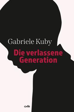 Die verlassene Generation von Kuby,  Gariele