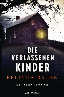 Die verlassenen Kinder von Bauer,  Belinda, Bezzenberger,  Marie-Luise