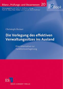 Die Verlegung des effektiven Verwaltungssitzes ins Ausland von Ruiner,  Christoph