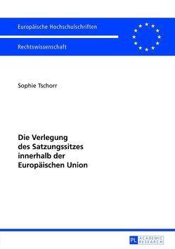 Die Verlegung des Satzungssitzes innerhalb der Europäischen Union von Tschorr,  Sophie