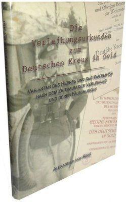 Die Verleihungsurkunden zum Deutschen Kreuz in Gold von von Renz,  Alexander