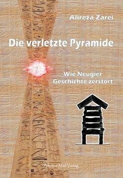 Die verletzte Pyramide von Zarei,  Alireza