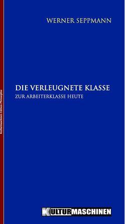 Die verleugnete Klasse von Seppmann,  Werner