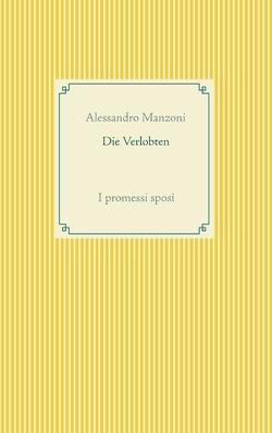 Die Verlobten von Manzoni,  Alessandro