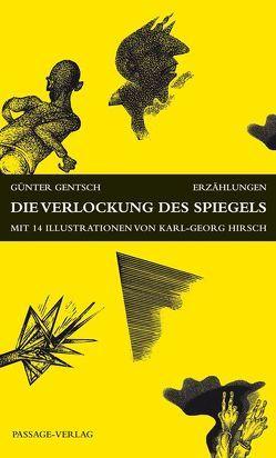 Die Verlockungen des Spiegels von Gentsch,  Günter, Hirsch,  Karl G