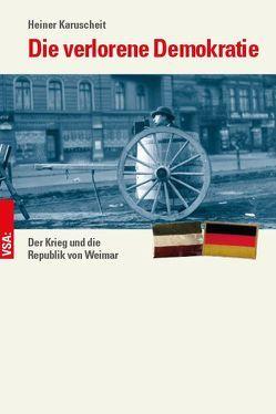 Die verlorene Demokratie von Karuscheit, Heiner