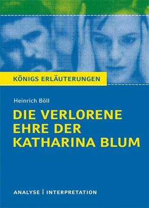 Die verlorene Ehre der Katharina Blum von Heinrich Böll. von Böll,  Heinrich, Gruhn-Hülsmann,  Annette