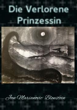 Die verlorene Prinzessin von Blonstein,  jan Marianovic