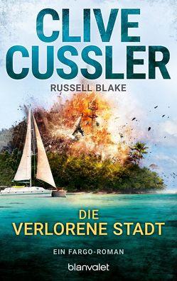 Die verlorene Stadt von Blake,  Russell, Cussler,  Clive, Kubiak,  Michael