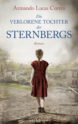 Die verlorene Tochter der Sternbergs von Correa,  Armando Lucas, Leibmann,  Ute