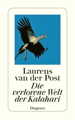 Die verlorene Welt der Kalahari von Gescher,  Leonharda, Post,  Laurens van der