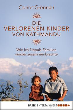 Die verlorenen Kinder von Kathmandu von Grennan,  Conor, Neubauer,  Jürgen