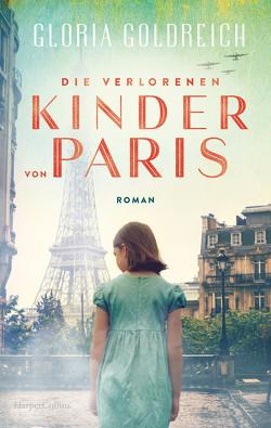 Die verlorenen Kinder von Paris von Bowien-Böll,  Christiane, Goldreich,  Gloria