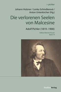 Die verlorenen Seelen von Malcesine von Holzner,  Johann, Pichler,  Adolf, Schindlerová,  Lenka, Unterkircher,  Anton