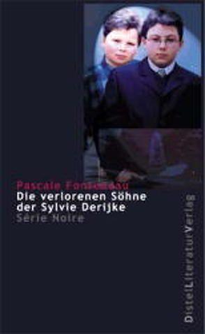 Die verlorenen Söhne der Sylvie Derijke von Fonteneau,  Pascale, Kaiser,  Antje