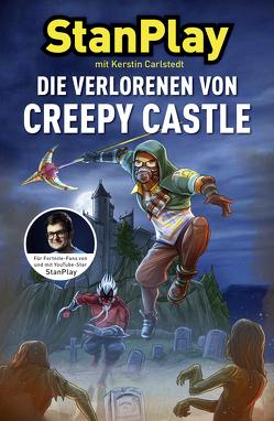 Die Verlorenen von Creepy Castle von Carlstedt,  Kerstin, Grubing,  Timo, StanPlay