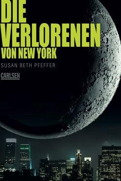 Die Verlorenen von New York (Die letzten Überlebenden 2) von Pfeffer,  Susan Beth, von der Weppen,  Annette